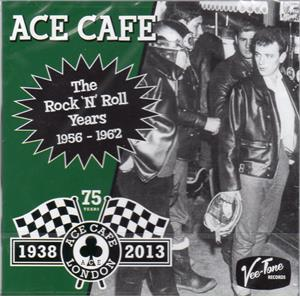 Ace Cafe The rock 'n'n Roll Years 1956 - 1962 - Various Artists - 1950'S COMPILATIONS CD, VEE-TONE
