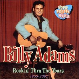 ROCKIN THROUGHT THE YEARS 1955 - 2002 - BILLY ADAMS - 50's Artists & Groups CD, CASTLE
