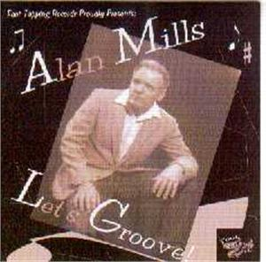 LETS GROOVE - ALAN MILLS - NEO ROCK 'N' ROLL CD, FOOTTAPPING