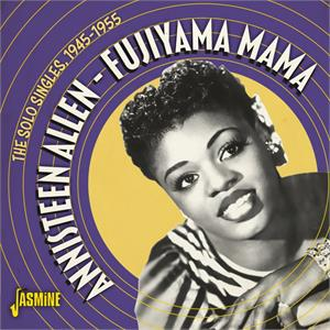 Fujiyama Mama - The Solo Singles, 1945-1955 - Annisteen ALLEN - New Releases CD, JASMINE