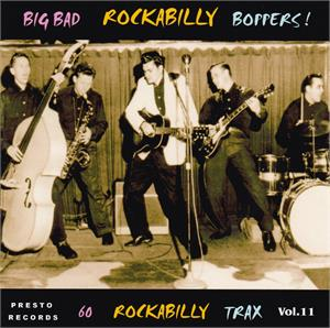 BIG BAD ROCKABILLY BOPPERS VOL11 (2 CD'S) - VARIOUS - 50's Rockabilly Comp CDs, PRESTO