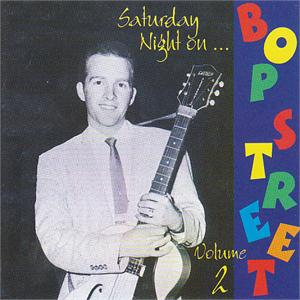 SAT NITE ON BOP STREET VOL 2 - VARIOUS - 50's Rockabilly Comp CDs, BOP