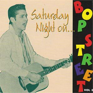 SAT NITE ON BOP STREET VOL 3 - VARIOUS - 50's Rockabilly Comp CDs, BOP