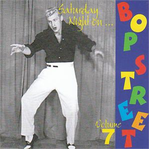 SAT NITE ON BOP STREET VOL 7 - VARIOUS ARTISTS - 50's Rockabilly Comp CD, BOP