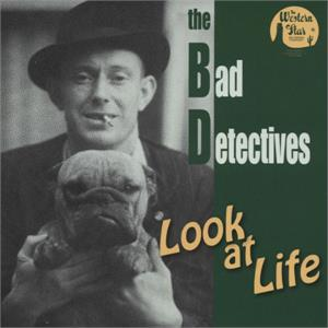 LOOK AT LIFE - BAD DETECTIVES - NEO ROCKABILLY CD, WESTERN STAR
