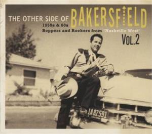 Bakersfield Vol.2 - The Other Side Of - VARIOUS ARTISTS - 50's Rockabilly Comp CD, BEAR FAMILY