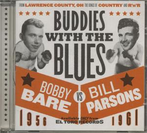 Buddies With The Blues - Bobby Bare & Bill Parsons - HILLBILLY CD, EL TORO