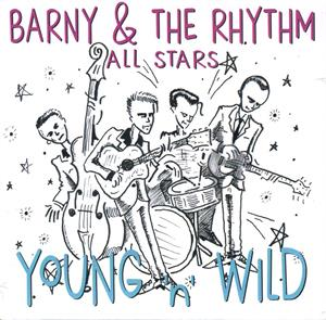 Young and Wild - BARNEY & Rhythm Allstars - NEO ROCKABILLY CDs, WILD