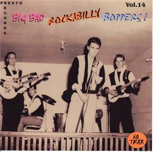 BIG BAD ROCKABILLY BOPPERS VOL14 ( 2 CD'S) - VARIOUS - 50's Rockabilly Comp CDs, PRESTO