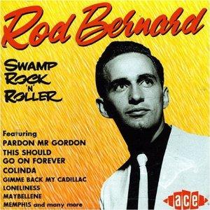 SWAMP ROCK 'N' ROLLER - ROD BERNARD - 50's Artists & Groups VINYL, ACE