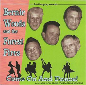 COME ON  & DANCE - BERNIE WOODS & FOREST FIRES - NEO ROCK 'N' ROLL CD, FOOTTAPPING