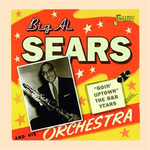 Goin' Uptown - The R&B Years - Big Al SEARS  / various - New Releases CD, JASMINE