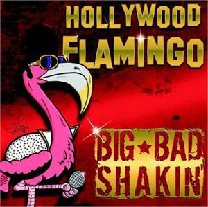 Hollywood Flamingo - BIG BAD SHAKIN' - TEDDY BOY R'N'R CD, FOX