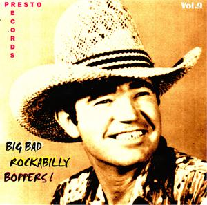 BIG BAD ROCKABILLY BOPPERS VOL 9 ( 2CD'S) - VARIOUS - 50's Rockabilly Comp CDs, PRESTO