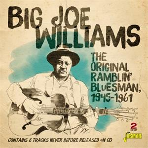 The Original Ramblin' Bluesman, 1945-1961 - Big Joe WILLIAMS - 50's Rhythm 'n' Blues CD, JASMINE