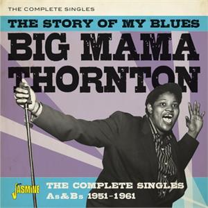 The Story of my Blues - The Complete Singles As & Bs 1951-1961 - Big Mama THORNTON - 50's Rhythm 'n' Blues CD, JASMINE