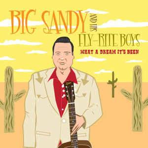 WHAT A DREAM ITS BEEN - BIG SANDY - NEO ROCKABILLY CD, COW ISLAND
