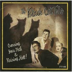 Crossing your path - Black Cat trio - NEO ROCK 'N' ROLL CD, FOOTTAPPING