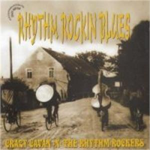 RHYTHM ROCKIN BLUES - CRAZY CAVAN & RHYTHM ROCKERS - TEDDY BOY R'N'R CD, CRAZY RHYTHM