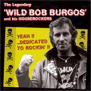 Yeah!! ...Dedicated To Rockin' - Bob Burgos And His House Rockers - TEDDY BOY R'N'R CD, PART