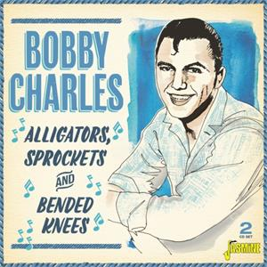 Alligators, Sprockets & Bended Knees - Bobby CHARLES - 50's Artists & Groups CD, JASMINE