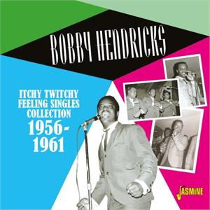 Itchy Twitchy Feeling - Singles Collection 1956-1961 - Bobby HENDRICKS - DOOWOP CD, JASMINE