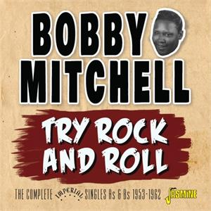 Try Rock and Roll - Complete Imperial Singles As & Bs 1953-1962 - Bobby MITCHELL - 50's Rhythm 'n' Blues CD, JASMINE