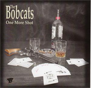ONE MORE SHOT - BOBCATS - New Releases CDs, FOOTTAPPING