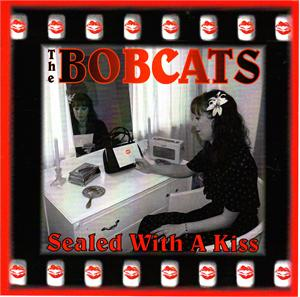 SEALED WITH A KISS - BOBCATS - NEO ROCK 'N' ROLL CD, FOOTTAPPING