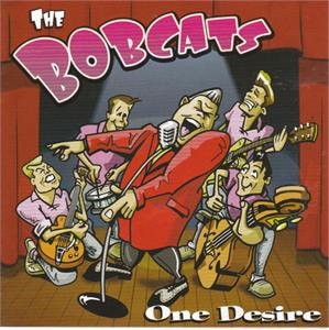 ONE DESIRE - BOBCATS - NEO ROCK 'N' ROLL CDs, FOOTTAPPING