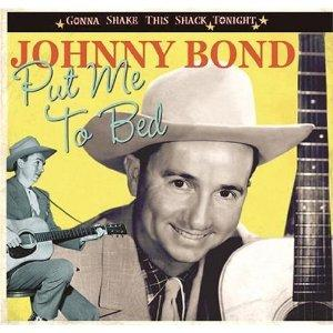 Put Me To Bed/Gonna Shake This Shack Tonight - JOHNNY BOND - 50's Artists & Groups CD, BEAR FAMILY