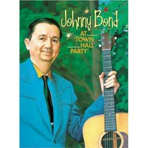 AT THE TOWN HALL PARTY - JOHNNY BOND - DVDs CDs, BEAR FAMILY