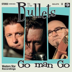 GO MAN GO - BULLETS - NEO ROCKABILLY VINYL, WESTERN STAR
