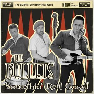 Something Real Good - BULLETS - NEO ROCKABILLY CD, WESTERN STAR