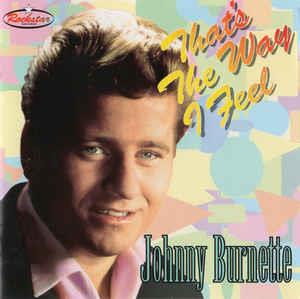 THATS THE WAY I FEEL - JOHNNY BURNETTE - 50's Artists & Groups CD, ROCKSTAR