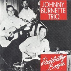 ROCKABILLY BOOGIE - JOHNNY BURNETTE TRIO - 50's Artists & Groups CDs, BEAR FAMILY