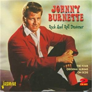 Rock and Roll Dreamer - The Four Original Albums on 2CDs - JOHNNY BURNETTE - 50's Artists & Groups CDs, JASMINE