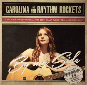 BY MY SIDE - CAROLINA & HER RHYTHM ROCKETS - NEO ROCKABILLY CDs, RHYTHM BOMB