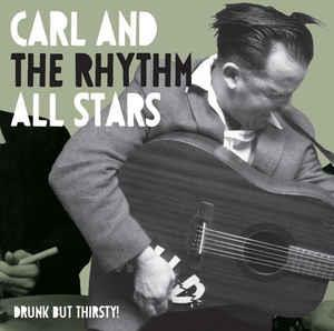 Drunk But Thirsty! - Carl & The Rhythm All Stars - NEO ROCKABILLY CD, WILD