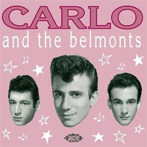 CARLO AND THE BELMONTS - CARLO AND THE BELMONTS - DOOWOP CD, ACE