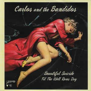 1, BEAUTIFUL SUICIDE : 2.TIL THE WELL RUNS DRY - CARLOS & THE BANDIDOS - Migraine VINYL, MIGRAINE