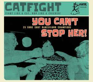 CATFIGHT vol 3 - You Can't Stop Her - VARIOUS ARTISTS - 50's Rockabilly Comp CD, ATOMICAT