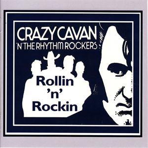 ROLLIN 'N' ROCKIN - CRAZY CAVAN - TEDDY BOY R'N'R CD, CRAZY RHYTHM