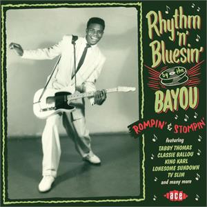 VOL.6 - Rhythm 'n' Bluesin' By The Bayou - Rompin' & Stompin' - VARIOUS ARTISTS - ACE BAYOU SERIES CD, ACE