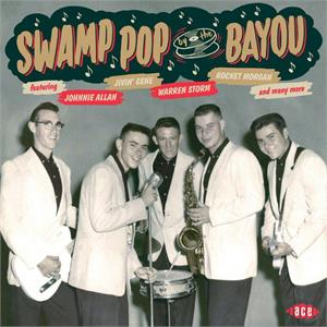 VOL.7 - Swamp Pop By The Bayou - VARIOUS ARTISTS - ACE BAYOU SERIES CD, ACE
