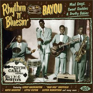 VOL10 - Rhythm 'n' Bluesin' By The Bayou - Mad Dogs, Sweet Daddies & Pretty Babies - VARIOUS ARTISTS - ACE BAYOU SERIES CD, 33RD STREET