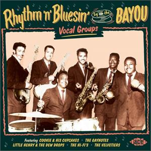 VOL12 - Rhythm 'n' Bluesin By The Bayou  - Vocal Groups - VARIOUS ARTISTS - ACE BAYOU SERIES CD, ACE