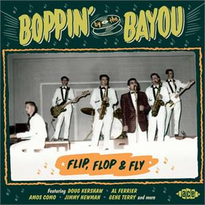 VOL20 - Boppin' By The Bayou - Flip, Flop & Fly - VARIOUS ARTISTS - ACE BAYOU SERIES CD, ACE