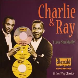 I LOVE YOU MADLY - CHARLIE AND RAY - DOOWOP CD, ACROBAT