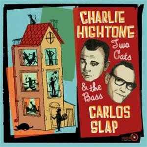 Two Cats And The Bass - Charlie Hightone And Carlos Slap - NEO ROCKABILLY CDs, EL TORO